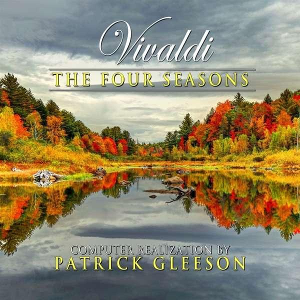 Patrick Gleeson Vivaldis The Four Seasons Computer Realizations