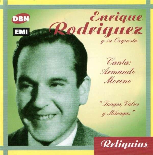 <b>Enrique Rodriguez</b>: Tangos, Valses Y Milong - 0724359516523