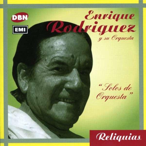 <b>Enrique Rodriguez</b>: Solos De Orquesta - 0724359517223