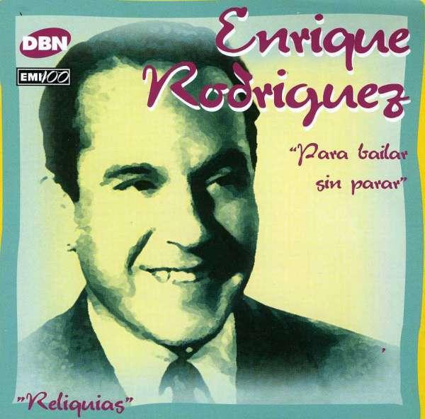 <b>Enrique Rodriguez</b>: Para Bailar Sin Parar - 0724385902420
