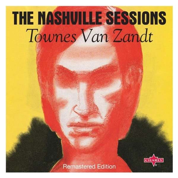 Townes Van Zandt The Nashville Sessions Remastered