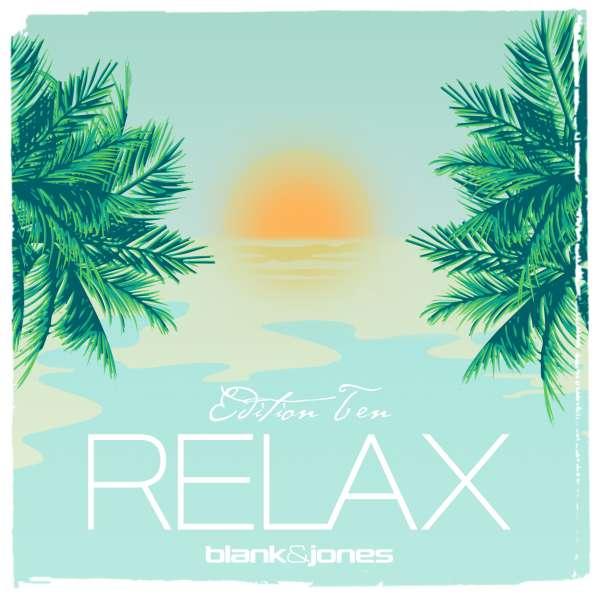 Blank & Jones: Relax Edition Ten (2 CDs) – jpc.de