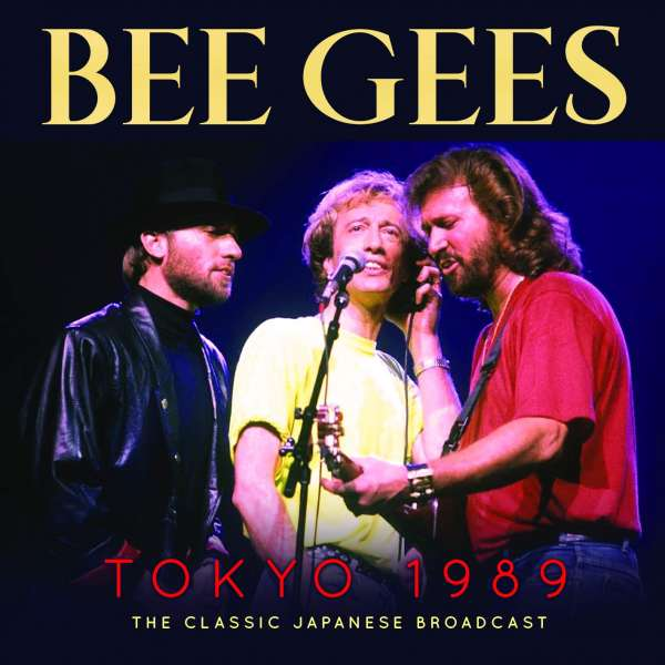 Bee Gees Tokyo 1989 The Classic Japanese Radio Broadcast