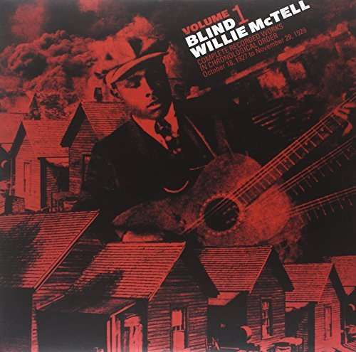 Blind Willie Mctell Complete Recorded Works In Chronological Order
