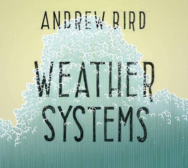 Andrew Bird Weather Systems Cd Jpc