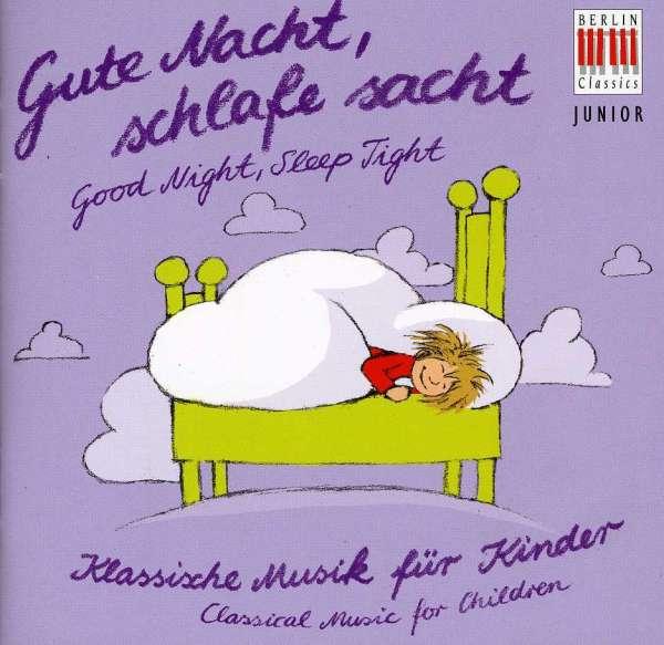 klassische musik f r kinder gute nacht schlafe sacht. Black Bedroom Furniture Sets. Home Design Ideas