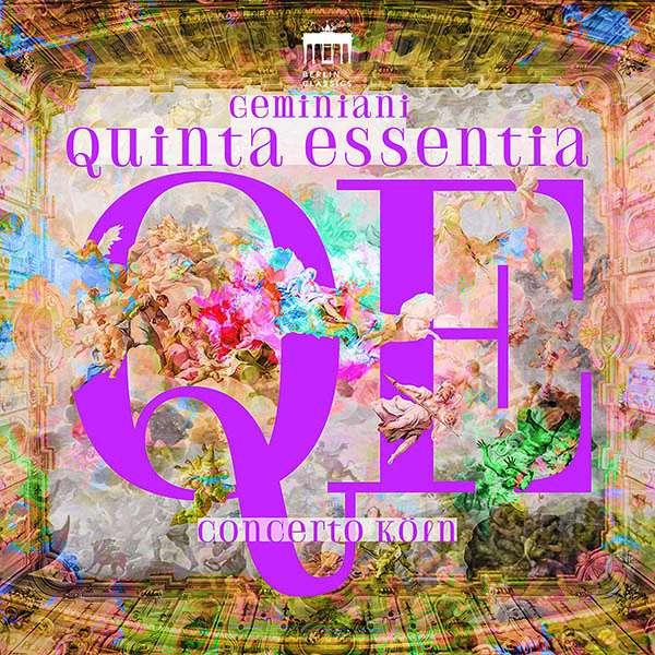 """Francesco Geminiani (1687-1762): Concerti grossi - """"Quinta essentia"""", CD"""