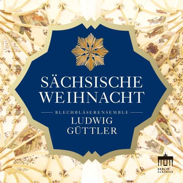 Blechbläserensemble Ludwig Güttler - Sächsische Weihnacht (CD) – jpc