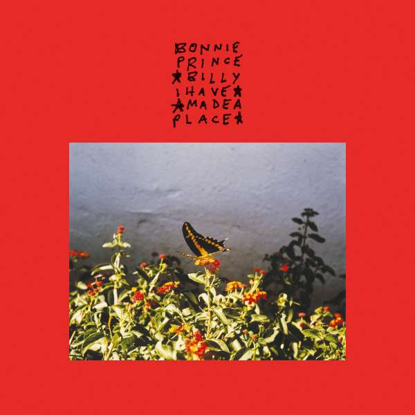 Bonnie 'Prince' Billy: I Made A Place (180g) (Limited Edition) (Transparent Red Vinyl)