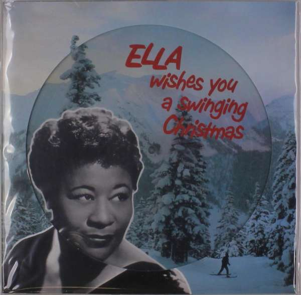 Ella Wishes You A Swinging Christmas.Ella Fitzgerald Ella Wishes You A Swinging Christmas 180g Limited Edition Picture Disc