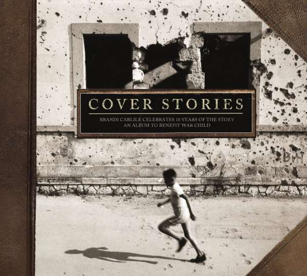 Cover Stories Brandi Carlile Celebrates 10 Years Of The Story CD Jpcde