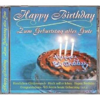 happy birthday zum geburtstag alles gute cd jpc. Black Bedroom Furniture Sets. Home Design Ideas