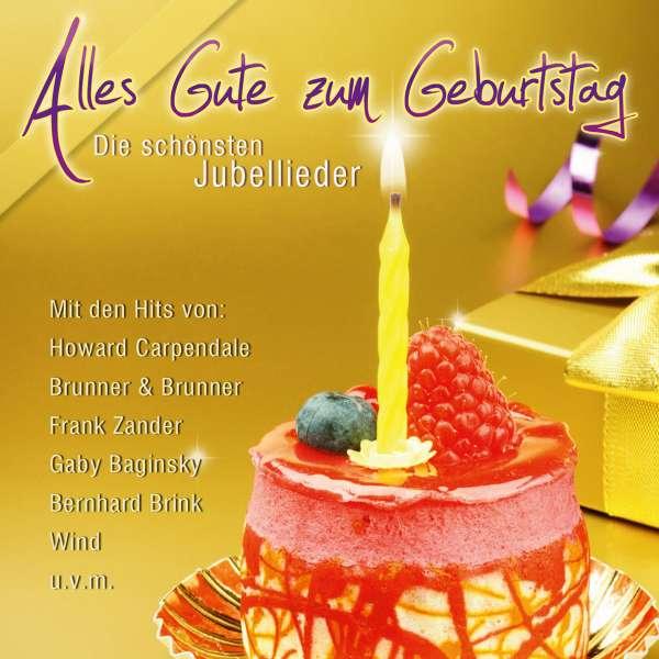 Alles Gute Zum Geburtstag Die Schönsten Jubel Lieder Cd Jpc