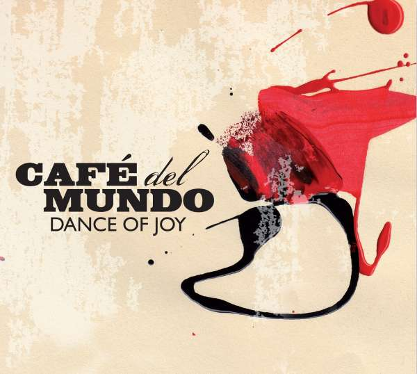 Café Del Mundo Dance Of Joy Cd Jpc