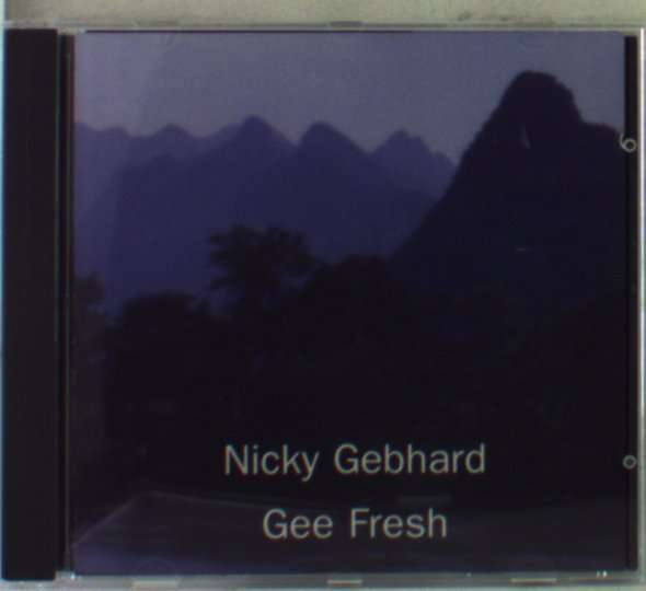 Nicky Gebhard: Nicky Gebhard & Gee Fresh, CD