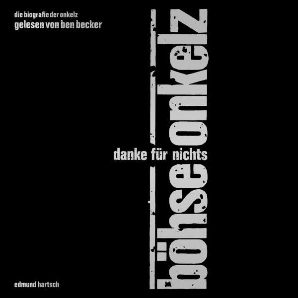 Böhse Onkelz: Danke für Nichts (Hörbuch gelesen von Ben Becker) (11 ...