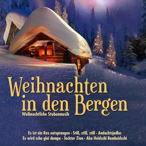 Cd Weihnachten.Weihnachten In Den Bergen Weihnachtliche Stubenmusik