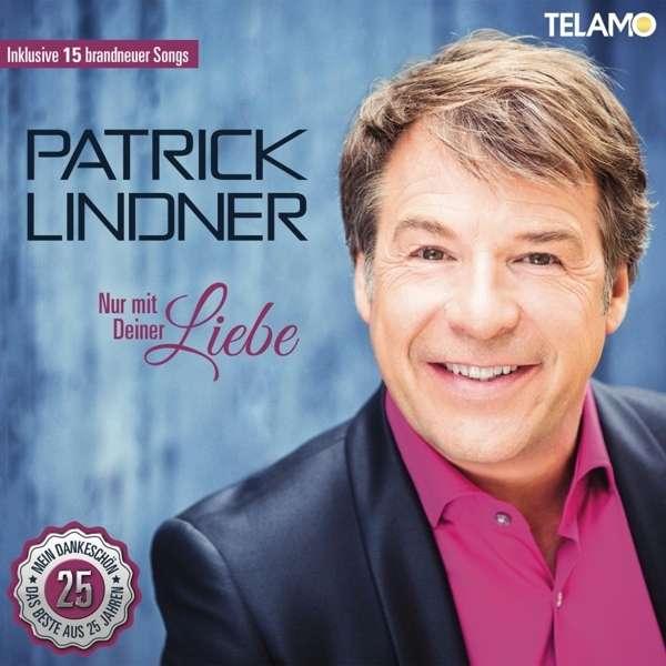 Patrick Lindner Nur Mit Deiner Liebe