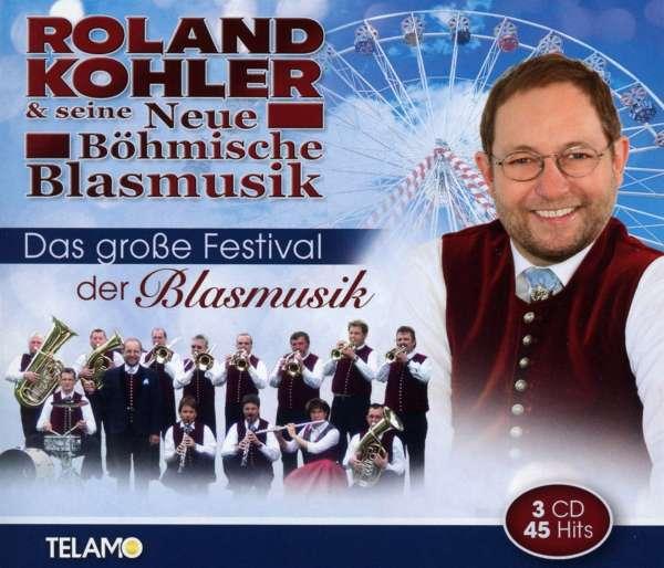 Roland Kohler Das Große Festival Der Blasmusik 3 Cds Jpc