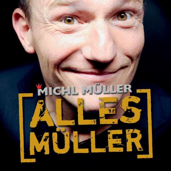 Michl Müller Alles Müller Cd Jpc