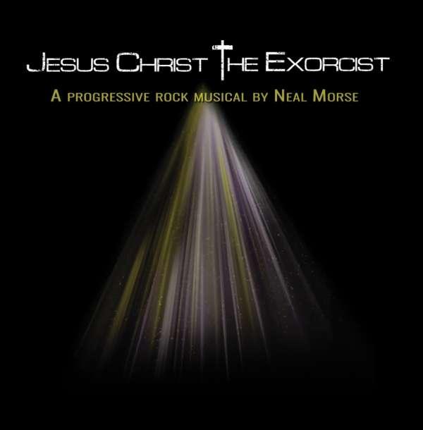 Neal Morse: Jesus Christ The Exorcist