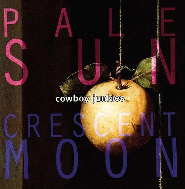 cowboy junkies pale sun crescent moon