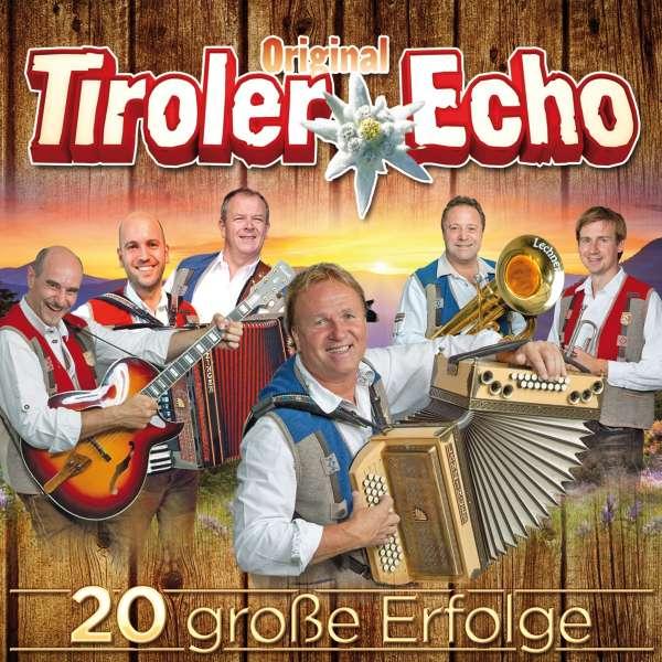 Original Tiroler Echo: 20 große Erfolge (CD) – jpc