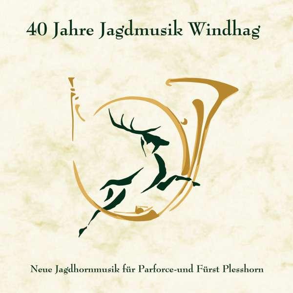 Parforcehorn Ensemble Windhag 40 Jahre Jagdmusik Windhag Cd Jpc