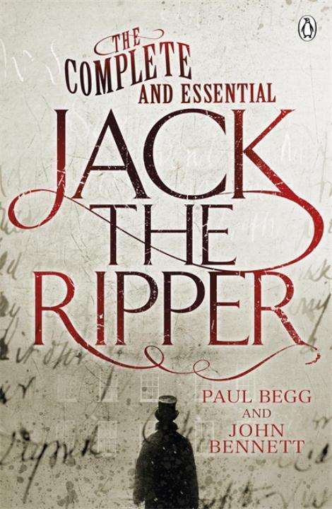 The Complete And Essential Jack The Ripper Paul Begg Buch Jpc