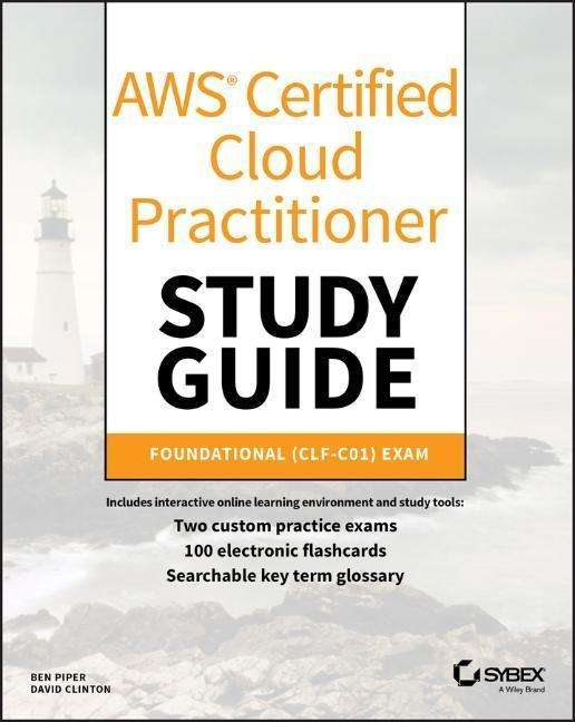 Ben Piper: AWS Certified Cloud Practitioner Study Guide