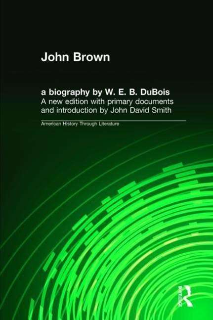 a biography of john brown John brown was born on may 9, 1800 in torrington, connecticut  to purge  this land with blood: a biography of john brown by warren oates and stephen .