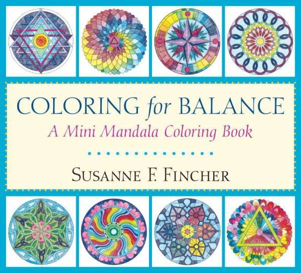 Coloring for Balance: A Mini Mandala Coloring Book - Susanne F ...