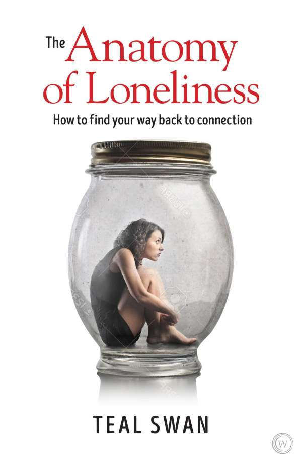 The Anatomy Of Loneliness Teal Swan Buch Jpc
