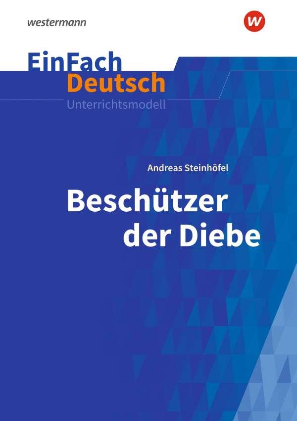 andreas steinhfel beschtzer der diebe einfach deutsch unterrichtsmodelle - Andreas Steinhofel Lebenslauf