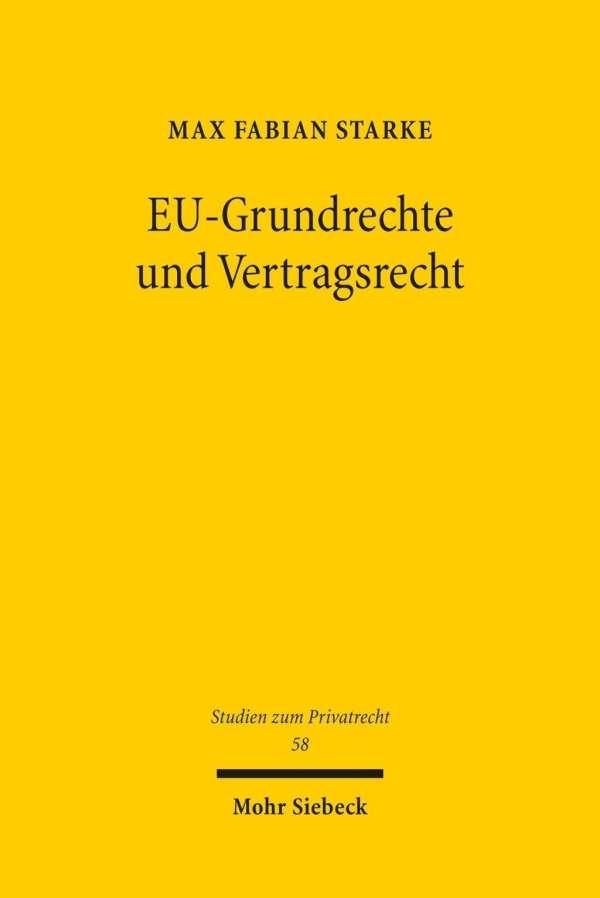 Eu Grundrechte Und Vertragsrecht Max Fabian Starke Buch Jpc