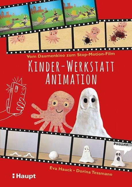Eva Hauck: Kinder-Werkstatt Animation, Buch
