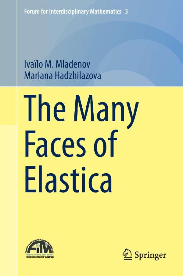 Ivailo M Mladenov The Many Faces Of Elastica Gebunden