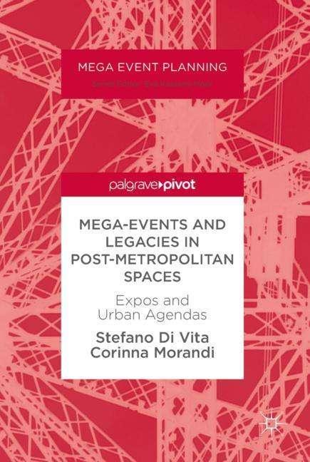 Mega-Event and Legacies in Post-Metropolitan Spaces - Stefano Di ...