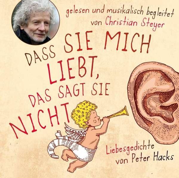 Peter Hacks: Dass sie mich liebt, das sagt sie nicht (CD