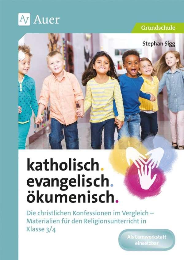 katholisch. evangelisch. ökumenisch. - Stephan Sigg (Buch) – jpc