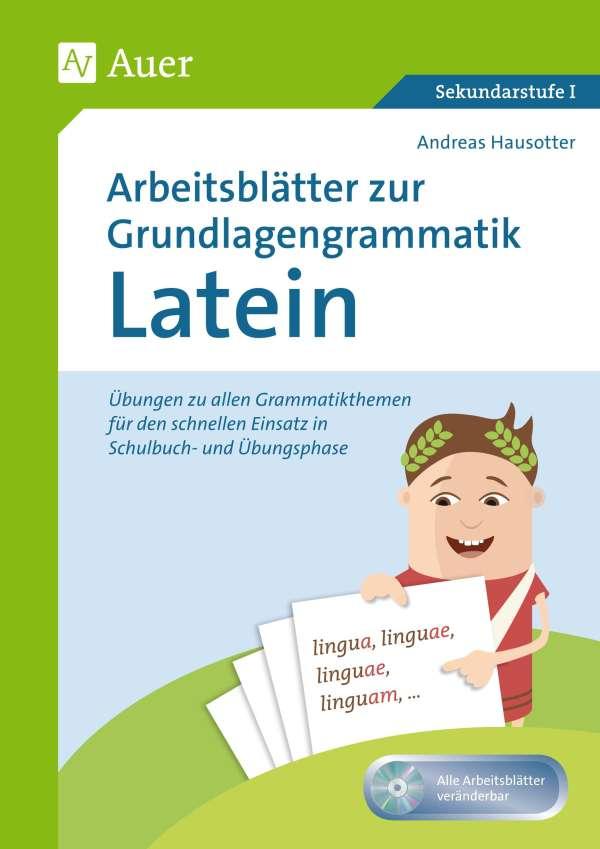 Arbeitsblätter zur Grundlagengrammatik Latein - Andreas Hausotter ...