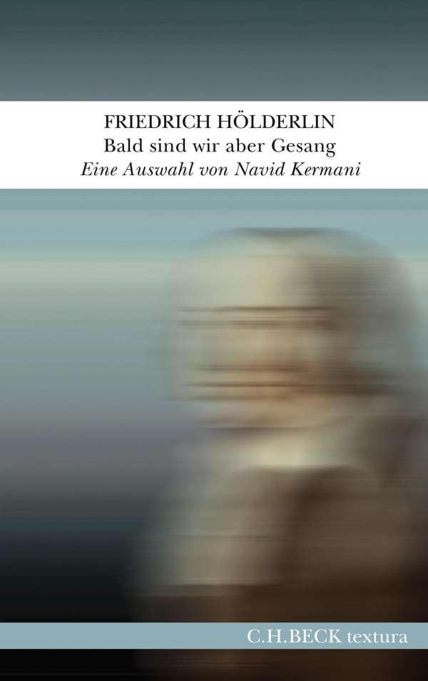 """Résultat de recherche d'images pour """"Johann Chr. Friedrich Hölderlin : Bald sind wir aber Gesang"""""""