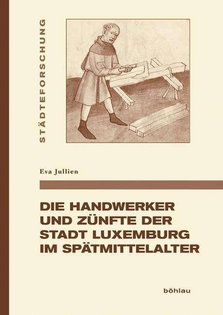 Handwerker Bewertung die handwerker und zünfte der stadt luxemburg im spätmittelalter