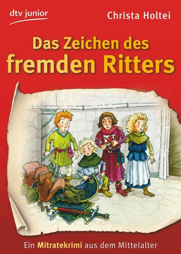 Christa Holtei: Das Zeichen des fremden Ritters Ein Mitratekrimi ...