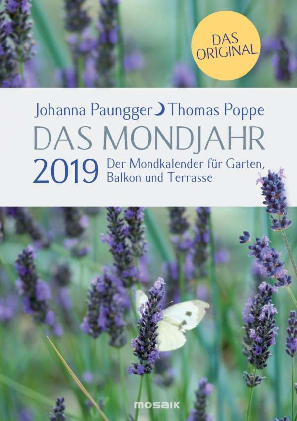 das mondjahr 2019 der mondkalender f r garten balkon und terrasse johanna paungger buch jpc. Black Bedroom Furniture Sets. Home Design Ideas