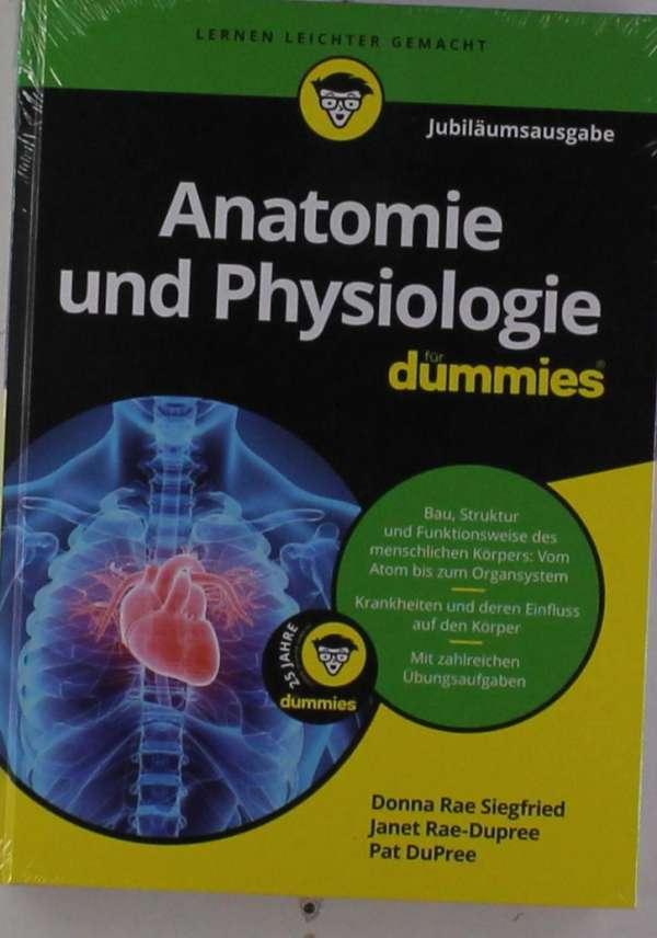 Anatomie und Physiologie für Dummies Jubiläumsausgabe - Donna Rae ...