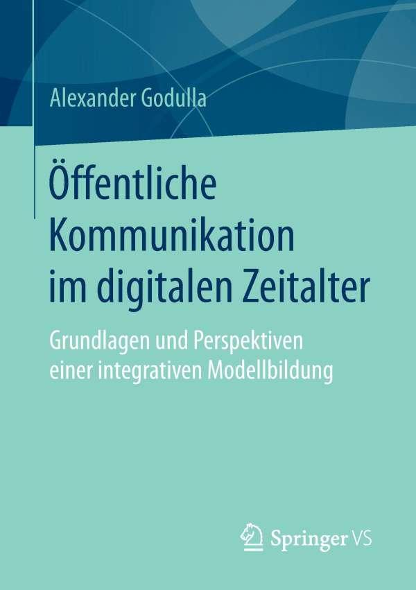 Öffentliche Kommunikation im digitalen Zeitalter - Alexander Godulla ...
