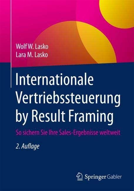 Internationale Vertriebssteuerung by Result Framing - Wolf W. Lasko ...