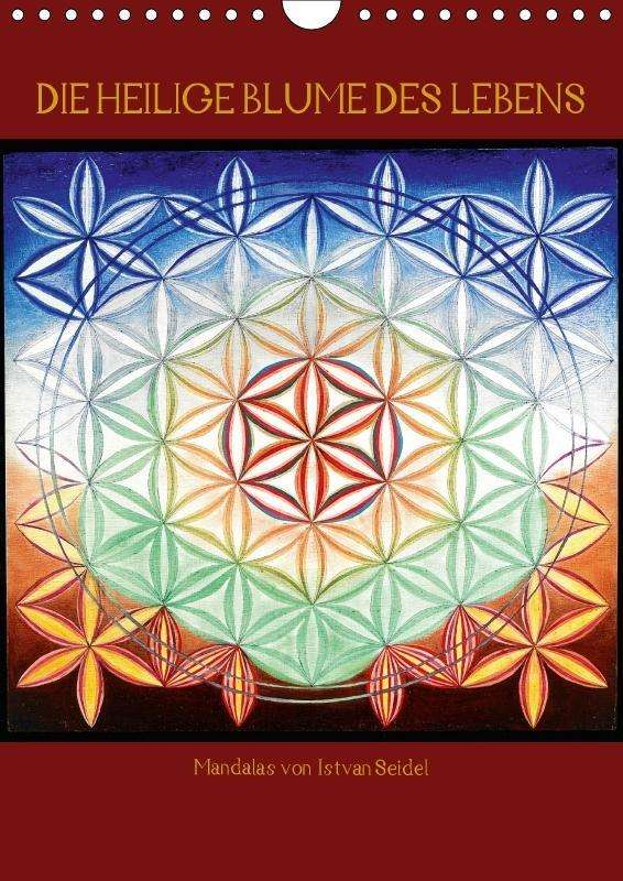 István Seidel Die Heilige Blume Des Lebens Mandalas Von Istvan