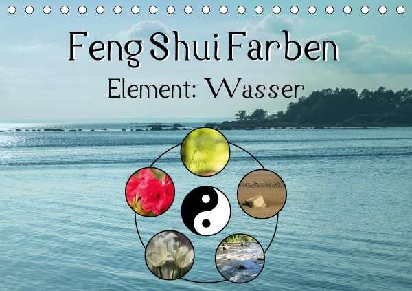 Sonja Teßen: Feng Shui Farben - Element Wasser (Tischkalender 2020 DIN A5  quer)